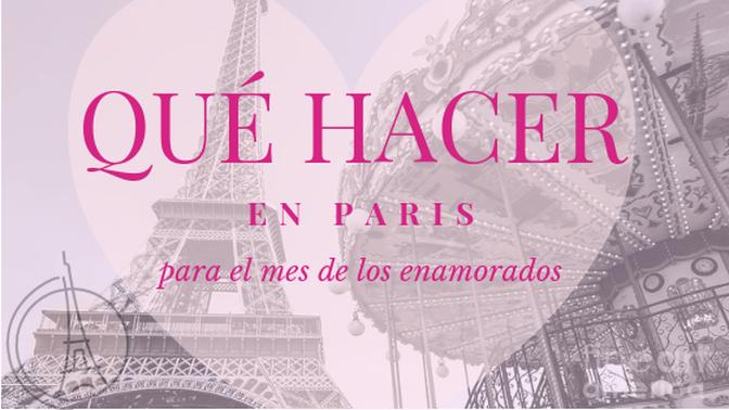5 opciones para celebrar el amor en París.