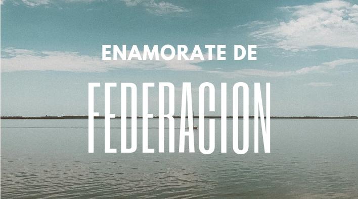 Enamorate de Federación (Entre Ríos)